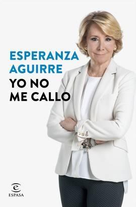 Rajoy tiembla ante el 'Yo no me callo' de Esperanza Aguirre
