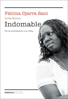 Fátima Djarra Sani / Gorka Moreno: Indomable