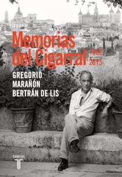 Gregorio Marañón Bertrán de Lis: Memorias del Cigarral 1552-2015