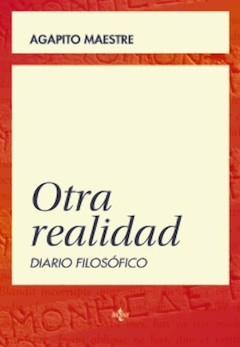 Agapito Maestre: Otra realidad. Diario filosófico