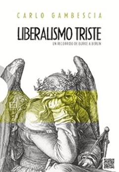 Carlo Gambescia: Liberalismo triste