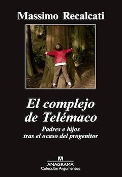 Massimo Recalcati: El complejo de Telémaco. (Padres e hijos tras el ocaso del progenitor)