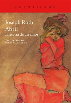 Joseph Roth: Abril. Historia de un amor