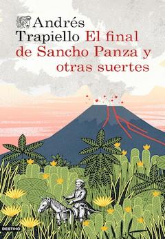 Andrés Trapiello: El final de Sancho Panza y otras suertes