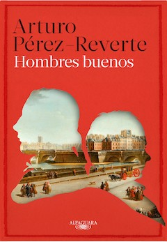 Arturo Pérez-Reverte: Hombres buenos