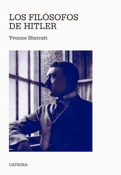 Yvonne Sherratt: Los filósofos de Hitler