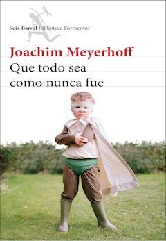 Joachim Meyerhoff: Que todo sea como nunca fue