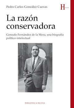 Pedro Carlos González Cuevas: La razón conservadora