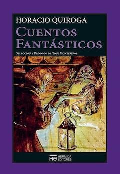 Horacio Quiroga: Cuentos fantásticos