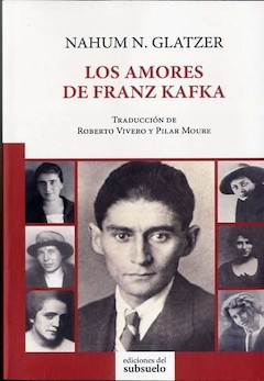 Nahum N. Glatzer: Los amores de Franz Kafka