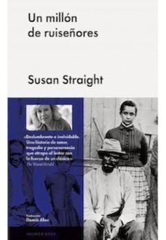 Susan Straight: Un millón de ruiseñores