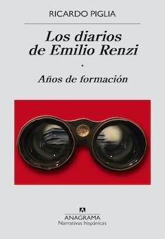 Ricardo Piglia: Los diarios de Emilio Renzi. Años de formación