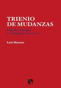 Luis Moreno: Trienio de mudanzas. España, Europa y el mundo, 2013-2015