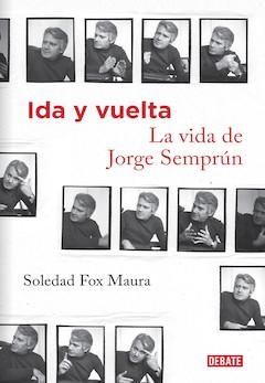 Soledad Fox Maura: Ida y vuelta. La vida de Jorge Semprún