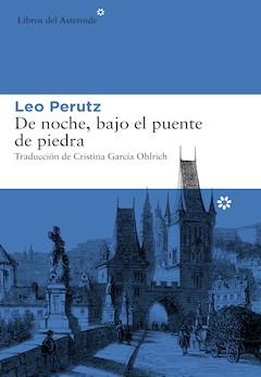 Leo Perutz: De noche, bajo el puente de piedra