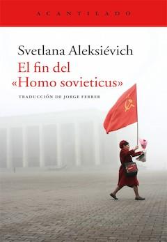 """Svetlana Aleksiévich: El fin del """"Homo sovieticus"""""""