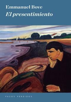 Emmanuel Bove: El presentimiento