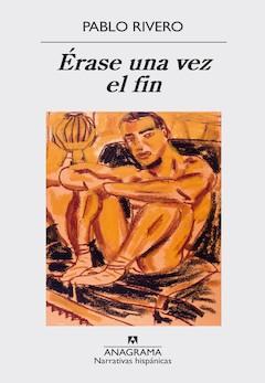 Pablo Rivero: Erase una vez el fin