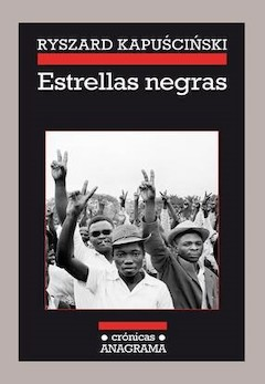 Ryszard Kapuscinsky: Estrellas negras
