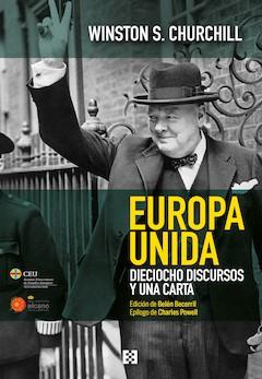 Winston S. Churchill: Europa unida. Dieciocho discursos y una carta