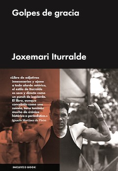 Joxemari Iturralde: Golpes de gracia