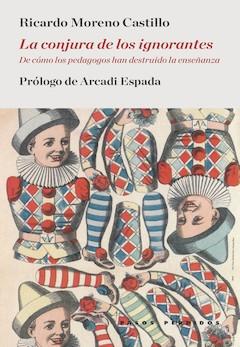 Ricardo Moreno Castillo: La conjura de los ignorantes