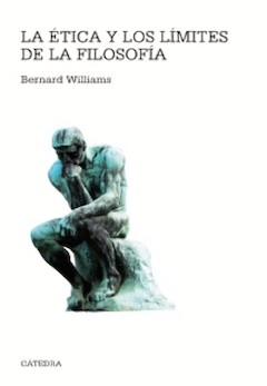Bernard Williams: La ética y los límites de la filosofía