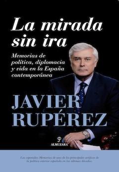 Javier Rupérez: La mirada sin ira