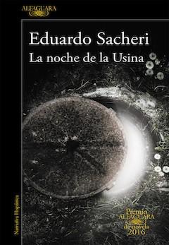 Eduardo Sacheri: La noche de la Usina