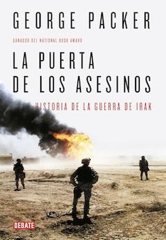 George Packer: La puerta de los asesinos. Historia de la guerra de Irak