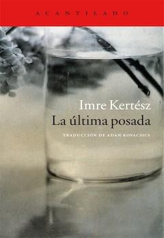 Imre Kertész: La última posada