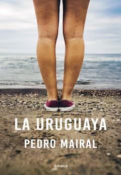 Pedro Mairal: La uruguaya