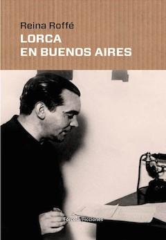 Reina Roffé: Lorca en Buenos Aires
