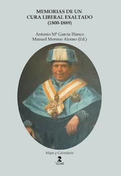 Antonio Mª García Blanco: Memorias de un cura liberal exaltado