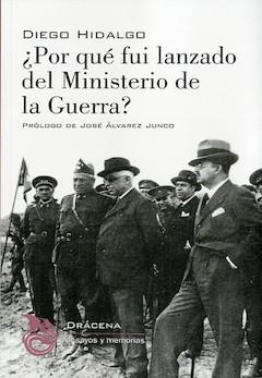 Diego Hidalgo: ¿Por qué fui lanzado del Ministerio de la Guerra?