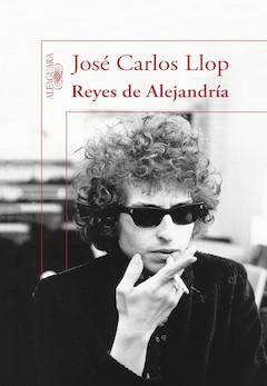 José Carlos Llop: Reyes de Alejandría