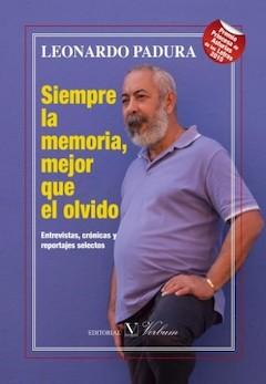 Leonardo Padura: Siempre la memoria, mejor que el olvido