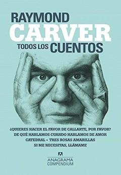 Raymond Carver: Todos los cuentos