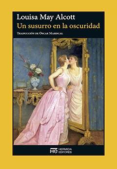 Louisa May Alcott: Un susurro en la oscuridad