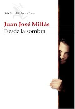 Juan José Millás: Desde la sombra
