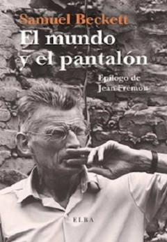 Samuel Beckett: El mundo y el pantalón