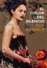 Elia Barceló: El color del silencio