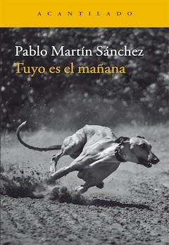 Pablo Martín Sánchez: Tuyo es el mañana