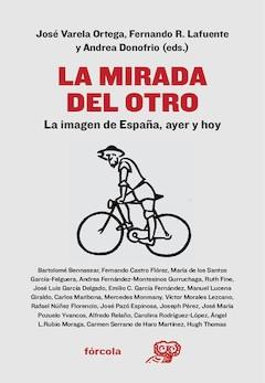 José Varela Ortega, Fernando R. Lafuente y Andrea Donofrio (eds.): La mirada del otro