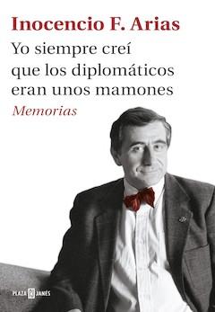 Inocencio F. Arias: Yo siempre creí que los diplomáticos eran unos mamones