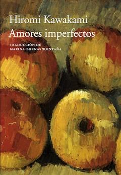 Hiromi Kawakami: Amores imperfectos