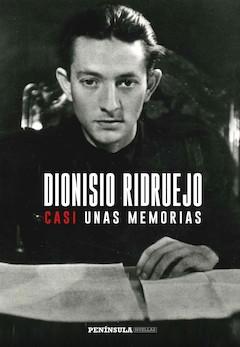 Dionisio Ridruejo: Casi unas memorias