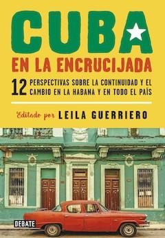 Leila Guerriero (editora): Cuba en la encrucijada
