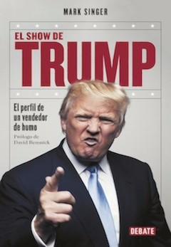 Mark Singer: El show de Trump. El perfil de un vendedor de humo