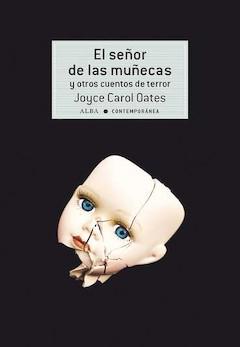 Joyce Carol Oates: El señor de las muñecas y otros cuentos de terror
